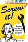 Screw it!: Traditional Male Skills Th...
