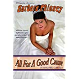 All For A Good Cause (a romantic comedy) ~ Barbara Phinney