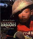 echange, troc Michel Croix - Escapades birmanes : Carnet de voyage