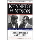 Kennedy and Nixon: The Rivalry That Shaped Postwar America ~ Christopher Matthews