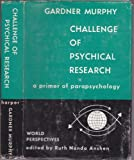 img - for Challenge of Psychical Research. A Primer of Parapsychology (World Perspectives, Volume 26) book / textbook / text book