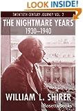 The Nightmare Years, 1930-1940: Twentieth Century Journey Vol. II (William Shirer's Twentieth Century Journey)