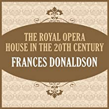 The Royal Opera House in the 20th Century Audiobook by Frances Donaldson Narrated by Jane Carr