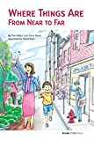 Where Things Are From Near to Far: A children's book about urban planning.