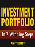 Investment Portfolio - How to Invest In 7 Winning Steps (Money Management Series)