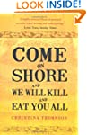 Come on Shore and We Will Kill and Ea...