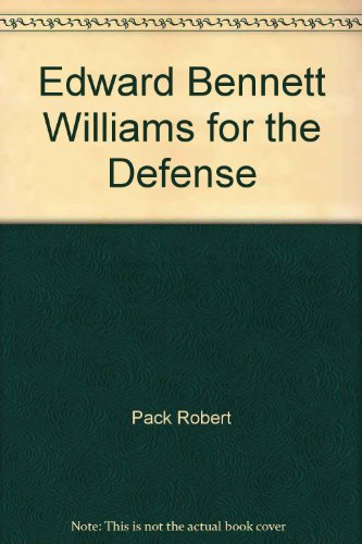 Edward Bennett Williams for the defense PDF
