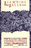 The Madwoman's Underclothes: Essays and Occasional Writings (0871133083) by Greer, Germaine