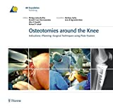 img - for Osteotomies around the Knee: Indications-Planning-Surgical Techniques using Plate Fixators (Reihe, Ao-Publishing) by Philipp Lobenhoffer (2008-11-19) book / textbook / text book
