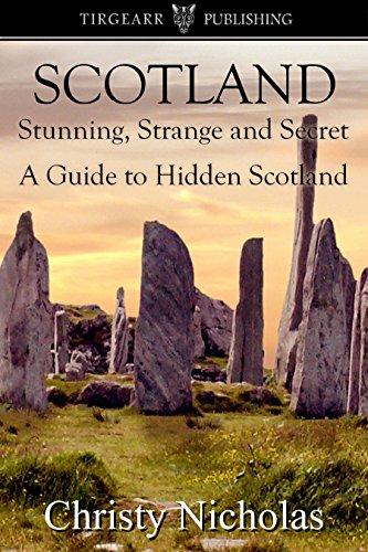 Book: SCOTLAND - Stunning, Strange, and Secret - A Guide to Hidden Scotland by Christy Nicholas