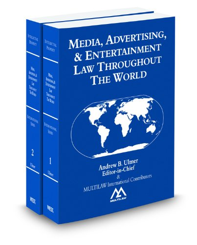Media, Advertising, & Entertainment Law Throughout the World, 2012 ed.