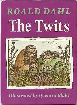 Twits 1ST Us Edition: Roald Dahl: 9781127510887: Amazon ...