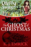 The Ghost of Christmas (A Darcy Sweet Cozy Mystery Book 4)