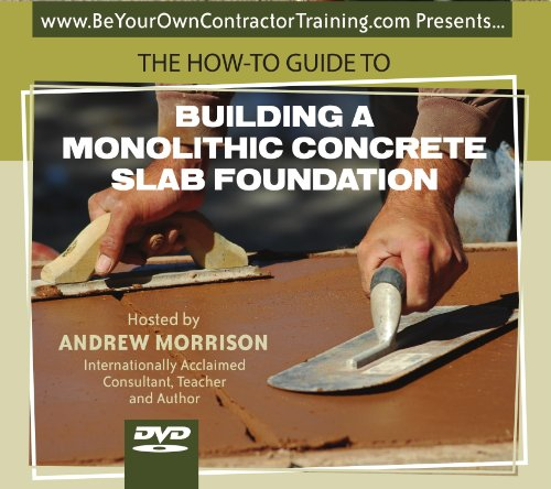 The How-To Guide to Building a Monolithic Concrete Slab Foundation