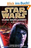 Siege: Star Wars (Clone Wars Gambit) (Star Wars: The Clone Wars)