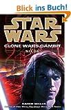 Siege: Star Wars (Clone Wars Gambit) (Star Wars: The Clone Wars - Legends)