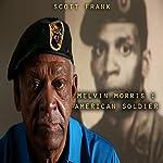 Melvin Morris: American Soldier | Scott Frank