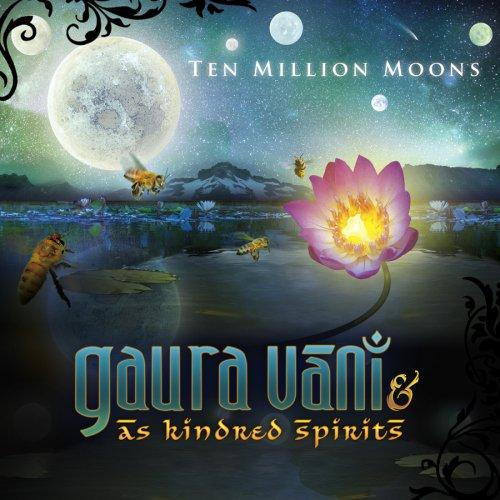CD : Gaura Vani & As Kindred Spirits - Ten Million Moons (Digipack Packaging)