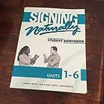 Signing Naturally: Units 1 - 6 Studen...