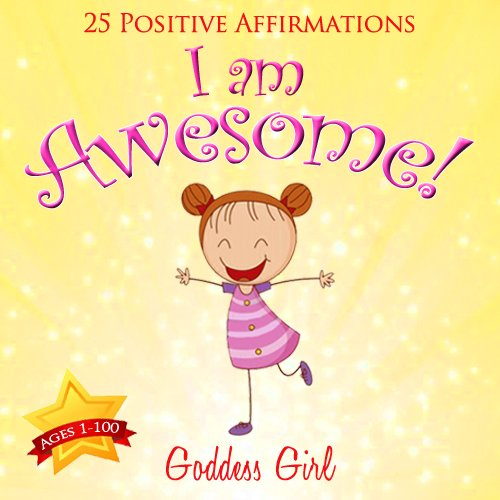 I am Awesome! (25 Positive Affirmations Ages 1-100) (I Am Positive compare prices)