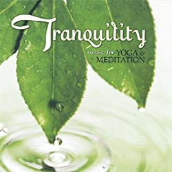 Tranquility- Music for Yoga and Meditation
