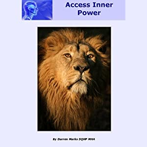 Access Inner Power: Fulfill Your Potential and Access the Best of Yourself Now. | [Darren Marks]