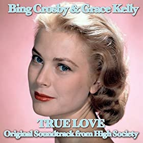 True Love (feat. Grace Kelly) [From ''High Society'']
