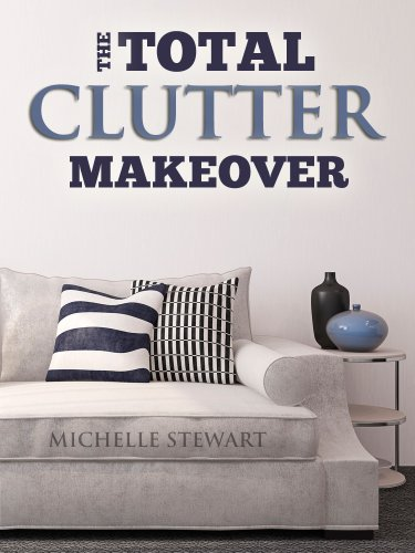 Free Kindle Book : The Total Clutter Makeover: The Definitive Guide to Decluttering and Organizing Your Home