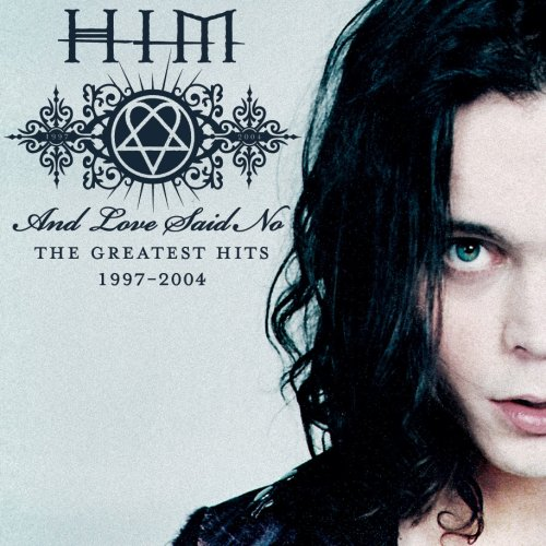 And Love Said No by H.I.M. (His Infernal Majesty)