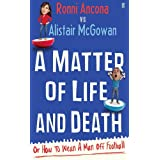A Matter of Life and Death: Or How to Wean A Man off Footballby Ronni Ancona