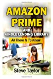 Steve Taylor Amazon Prime and Kindle Lending Library: All There Is To Know