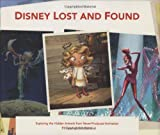 Disney Lost and Found: Exploring the Hidden Artwork from Never-Produced Animation (Disney Editions Deluxe (Film))