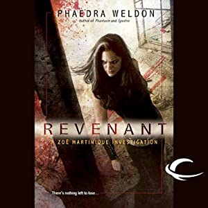 Revenant: A Zoë Martinique Investigation | [Phaedra Weldon]