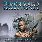 Beyond the Veil: Demon Squad, Book 5 | Tim Marquitz