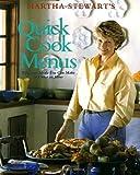 Martha Stewart's Quick Cook Menus (0517589516) by Stewart, Martha