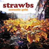 Acoustic Gold by Strawbs (2011-09-27)