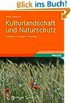 Kulturlandschaft und Naturschutz: Pro...