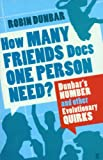 How Many Friends Does One Person Need?: Dunbar's Number and Other Evolutionary Quirks (English Edition)