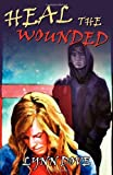 Heal the Wounded (Wounded Trilogy)