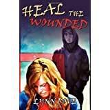 Heal the Woundedby Lynn Dove