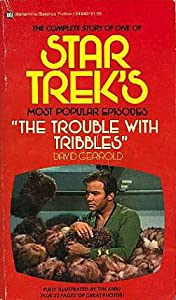 Trouble with Tribbles: The Birth Sale and Final Production of One Episode (Star Trek) by David Gerrold
