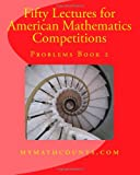 Guiling Chen Fifty Lectures for American Mathematics Competitions Problems Book 2