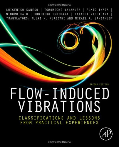 Flow-Induced Vibrations, Second Edition: Classifications And Lessons From Practical Experiences front-564165