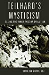 Teilhard's Mysticism: Seeing the Inne...