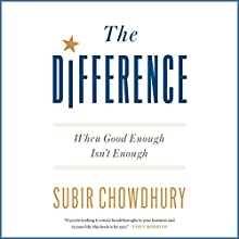 The Difference: When Good Enough Isn't Enough Audiobook by Subir Chowdhury Narrated by Dominic Hoffman