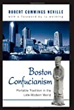 Boston Confucianism: Portable Tradition in the Late-Modern World (Suny Series in Chinese Philosophy and Culture)