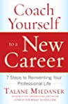 Coach Yourself to a New Career: 7 Ste...