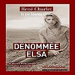 Dénommée Elsa : Les secrets d'une histoire franco-allemande | René Charlet