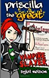 img - for Priscilla the Great: Vampire Slayer book / textbook / text book