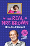 Book - The Real Mrs. Brown: The Authorised Biography of Brendan O'Carroll